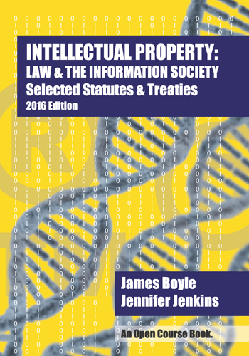 Cover of Intellectual Property: Law & the Information Society -- Selected Statutes and Treaties, 2016 Edition, and link to purchase at Amazon.com
