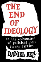The End of Ideology: On the Exhaustion of Political Ideas in the Fifties by Daniel Bell book cover