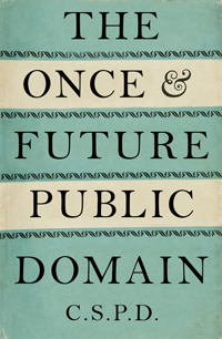 The Once and Future Public Domain