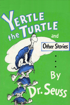 Yertle the Turtle and Other Stories book cover