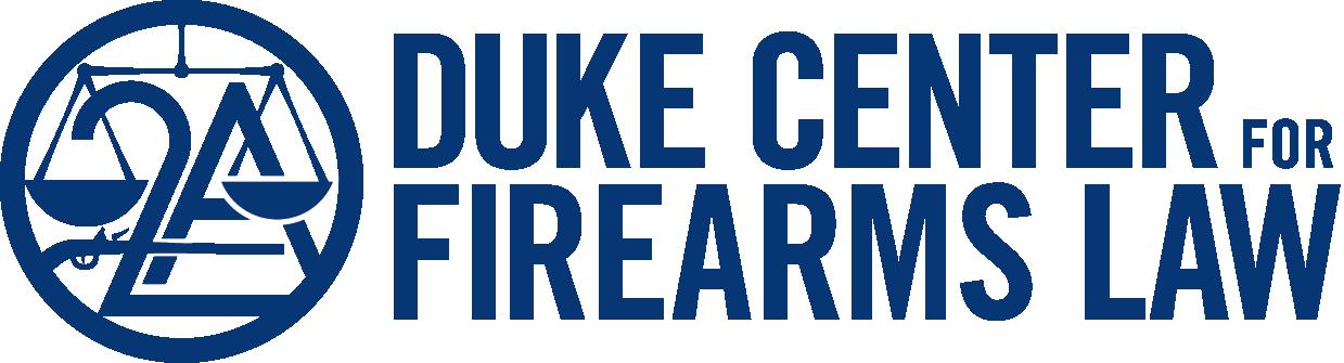 Duke Center for Firearms Law | Duke University School of Law