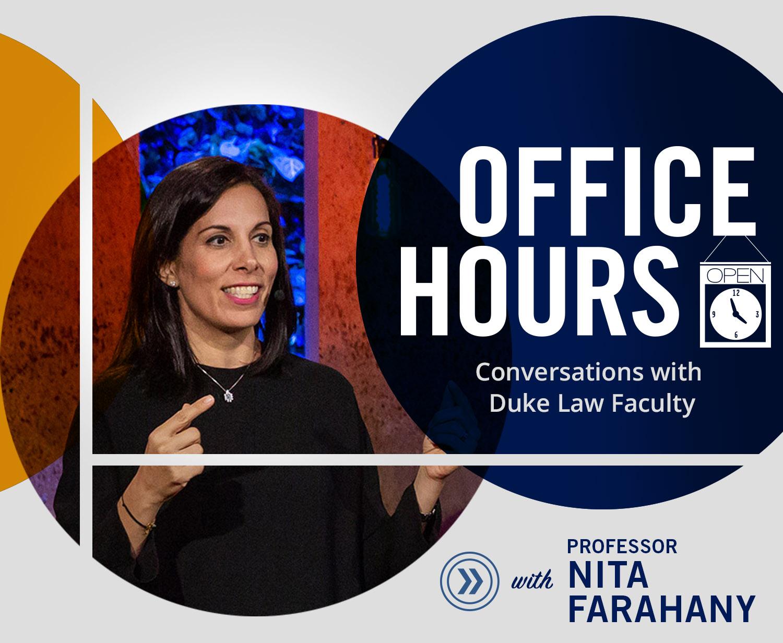 Office Hours with Prof. Nita Farahany