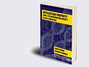 cover of book, Intellectual Property: Law & the Information Society — Cases and Materials
