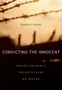 Book cover for Convicting the Innocent: Where Criminal Prosecutions Go Wrong (Harvard University Press, 2011)