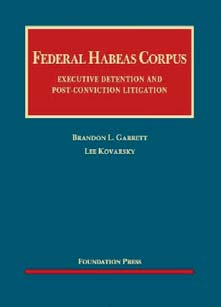 Book cover for Federal Habeas Corpus: Executive Detention and Post-Conviction Litigation (Foundation Press, 2013) (with Lee Kovarsky)