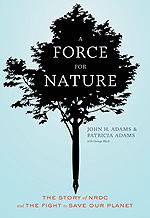 John and Patricia Adams' bookcover, A Force for Nature