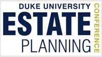 33rd Annual Duke University Estate Planning Conference