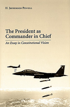 Photo of plane releasing bombs for cover of book on The President as Commander in Chief: An Essay in Constitutional Vision