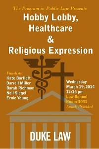 Hobby Lobby, Healthcare and Religious Expression. March 19th, 12:15. Duke Law School Room 3041.