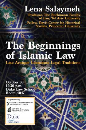 Lena Salaymeh: The Beginnings of Islamic Law -- Late Antique Islamicate Legal Traditions, Oct. 30, 12:30pm